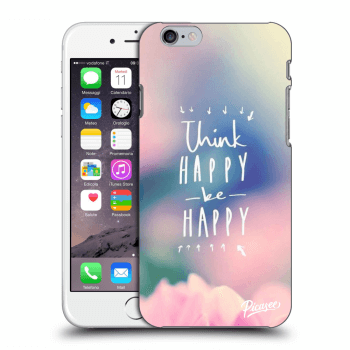 Tok az alábbi mobiltelefonokra Apple iPhone 6/6S - Think happy be happy